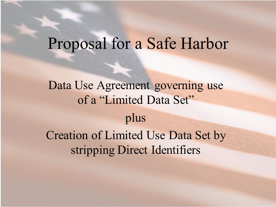 Proposal for a Safe Harbor Data Use Agreement governing use of a Limited Data Set plus Creation of Limited Use Data Set by stripping Direct Identifiers