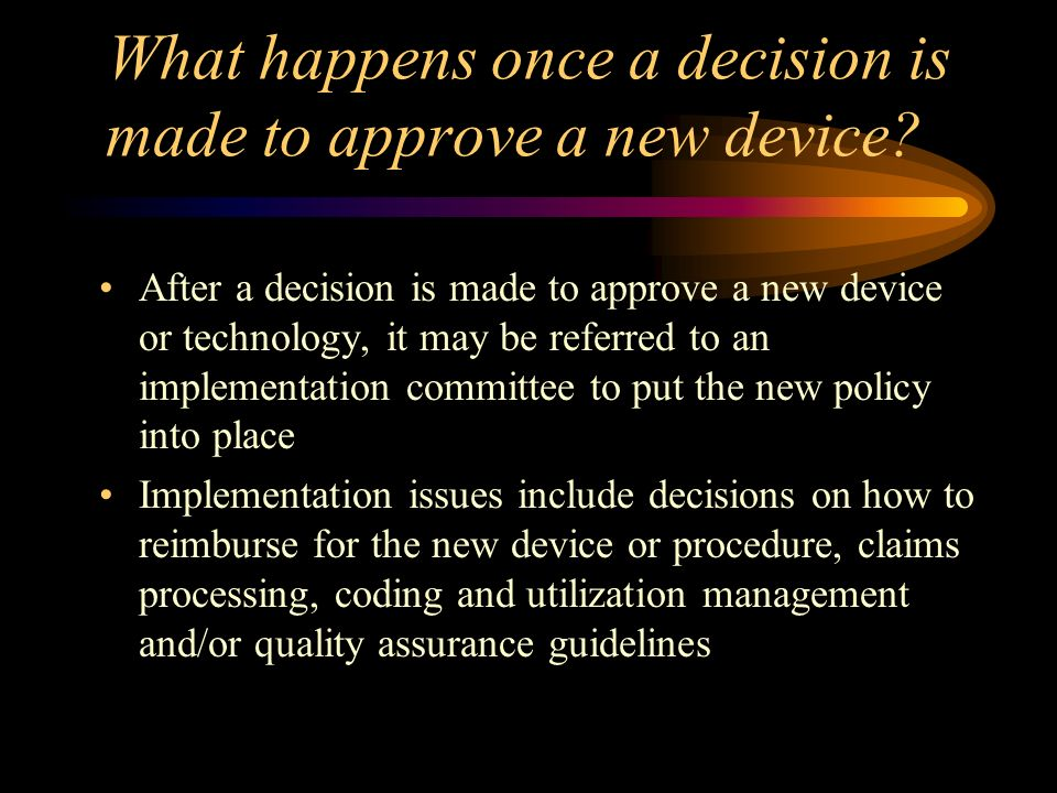 What happens once a decision is made to approve a new device.