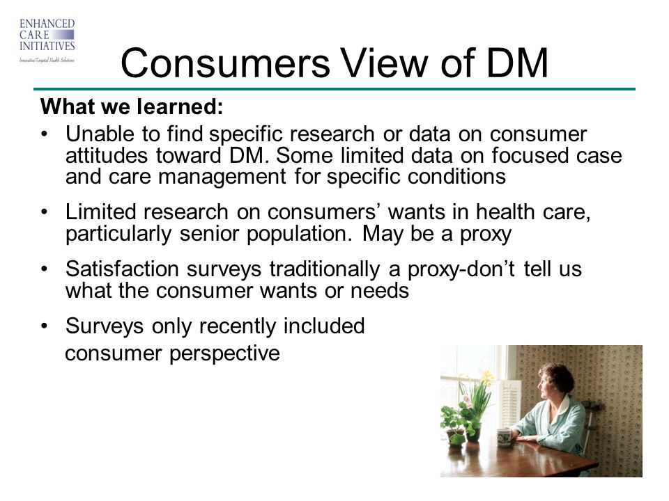 Consumers View of DM What we learned: Unable to find specific research or data on consumer attitudes toward DM.