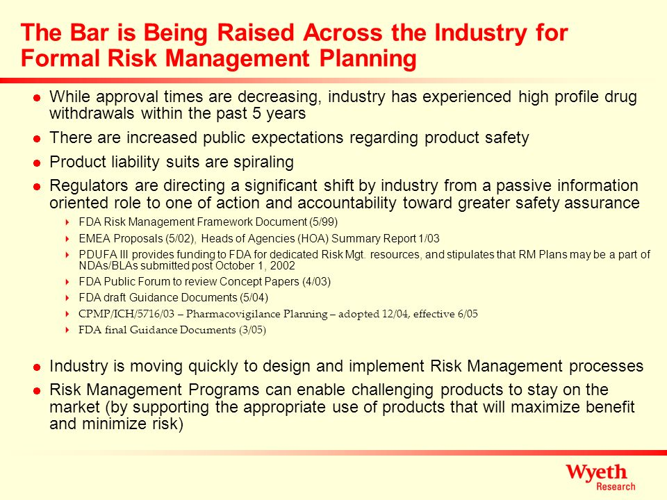 The Bar is Being Raised Across the Industry for Formal Risk Management Planning While approval times are decreasing, industry has experienced high pro