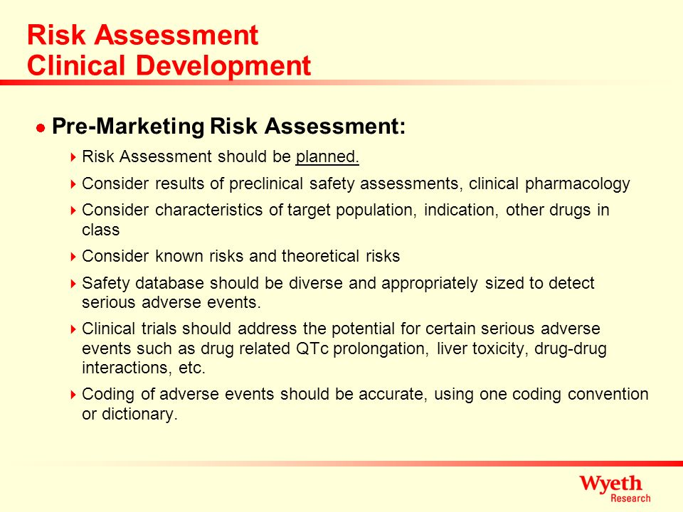 Risk Assessment Clinical Development Pre-Marketing Risk Assessment: Risk Assessment should be planned. Consider results of preclinical safety assessme