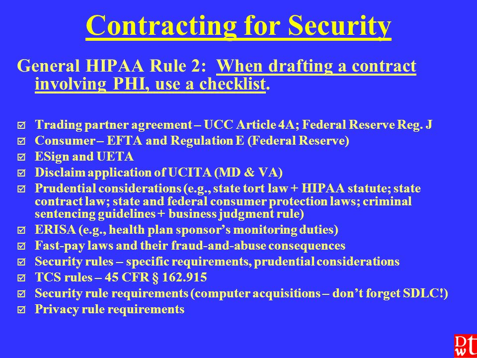 Contracting for Security General HIPAA Rule 2: When drafting a contract involving PHI, use a checklist.
