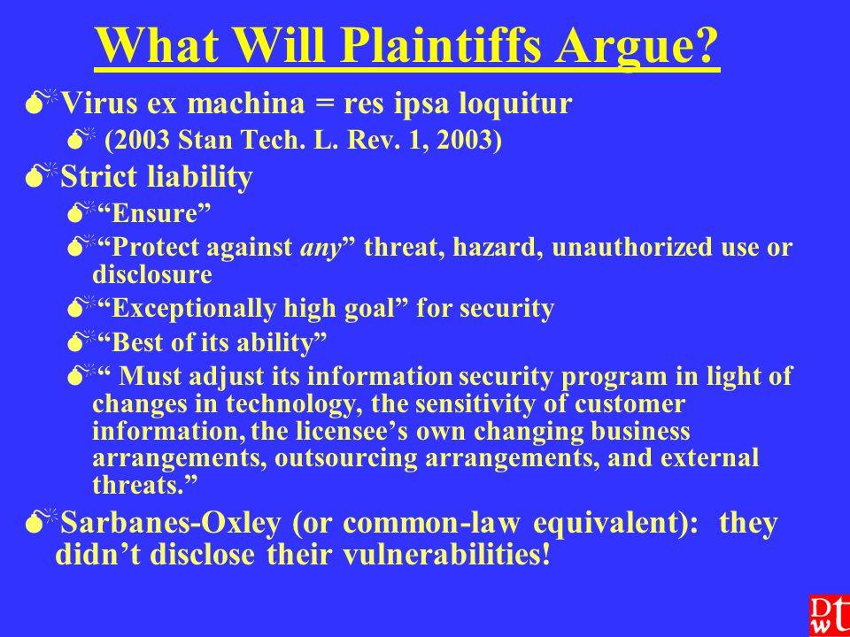 What Will Plaintiffs Argue. Virus ex machina = res ipsa loquitur (2003 Stan Tech.