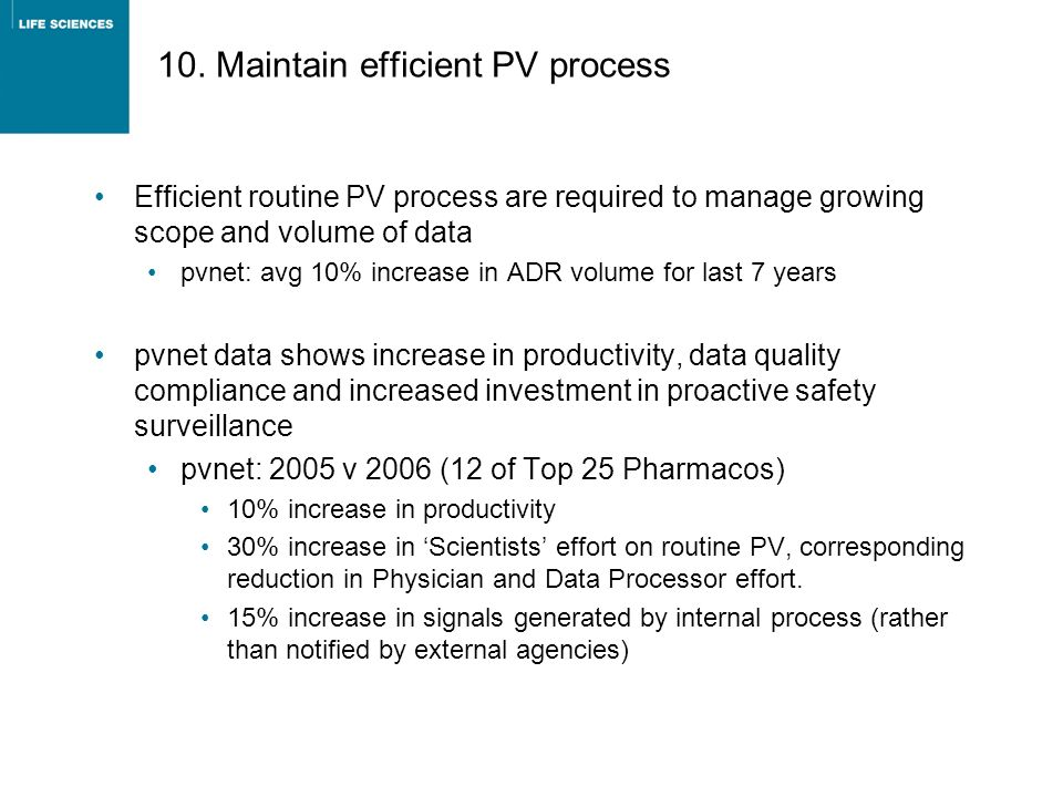 10. Maintain efficient PV process Efficient routine PV process are required to manage growing scope and volume of data pvnet: avg 10% increase in ADR
