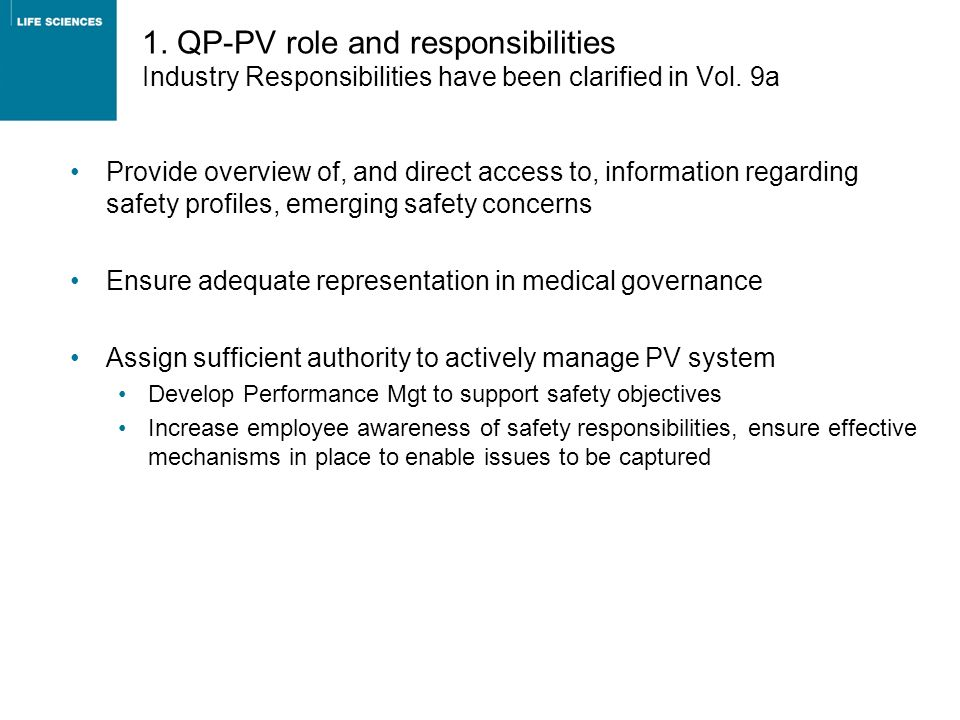 1. QP-PV role and responsibilities Industry Responsibilities have been clarified in Vol. 9a Provide overview of, and direct access to, information reg