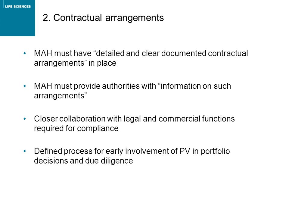 2. Contractual arrangements MAH must have detailed and clear documented contractual arrangements in place MAH must provide authorities with informatio