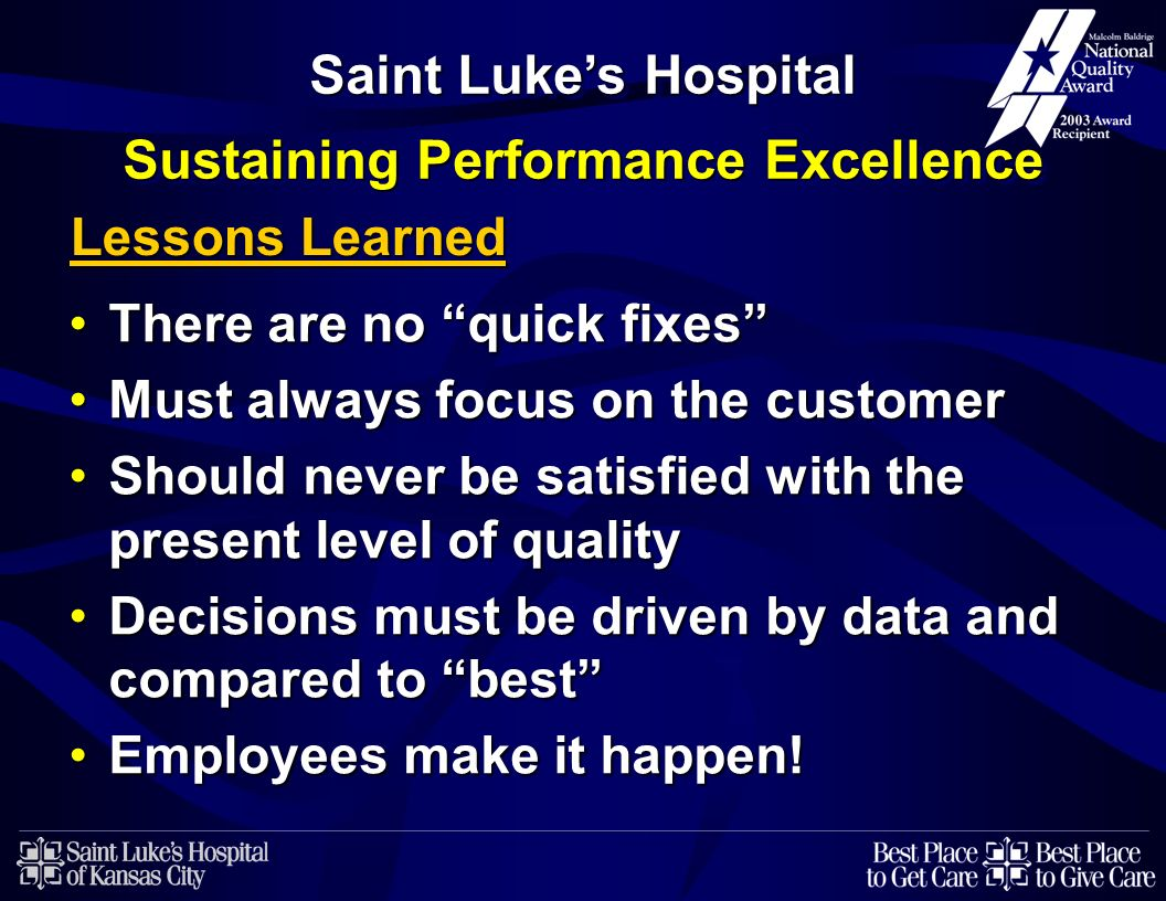 There are no quick fixesThere are no quick fixes Must always focus on the customerMust always focus on the customer Should never be satisfied with the