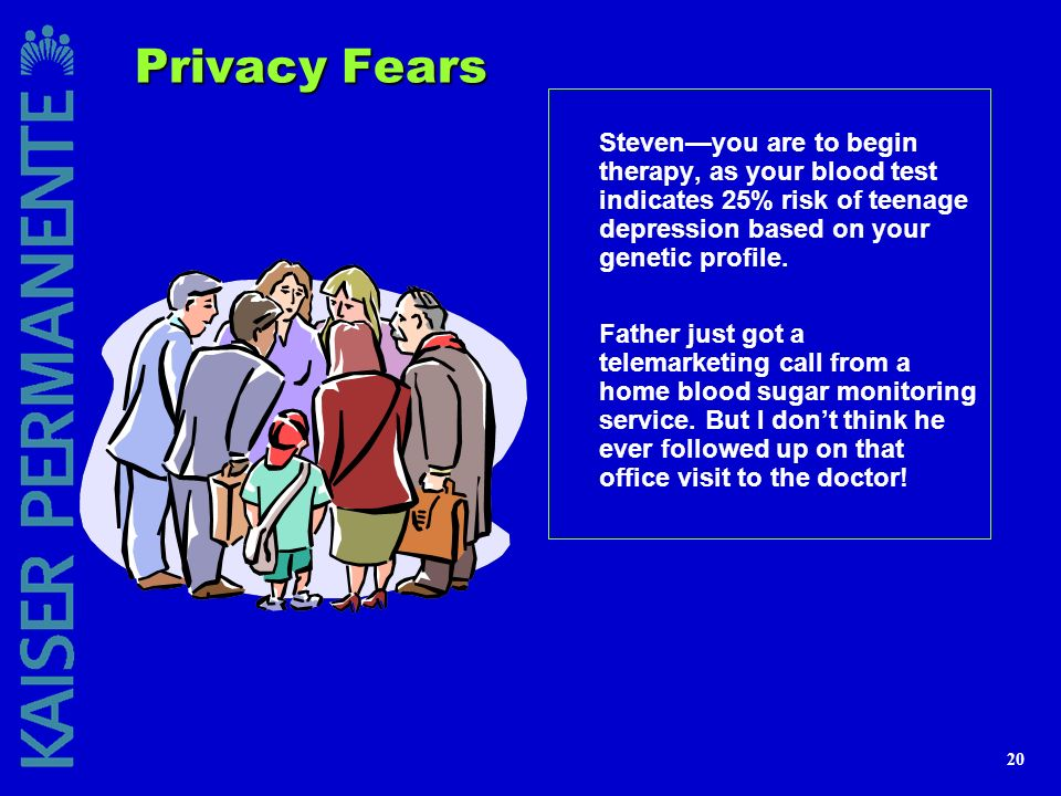 20 Privacy Fears Stevenyou are to begin therapy, as your blood test indicates 25% risk of teenage depression based on your genetic profile. Father jus