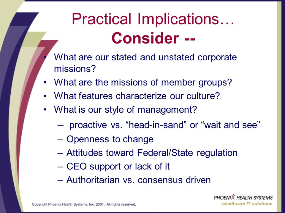 Practical Implications… Consider -- What are our stated and unstated corporate missions.
