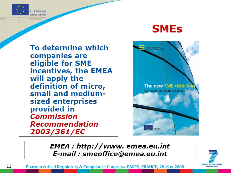 Pharmaceutical Regulatory & Compliance Congress, PARIS, FRANCE, 28 May 2008 11 SMEs EMEA : http://www.