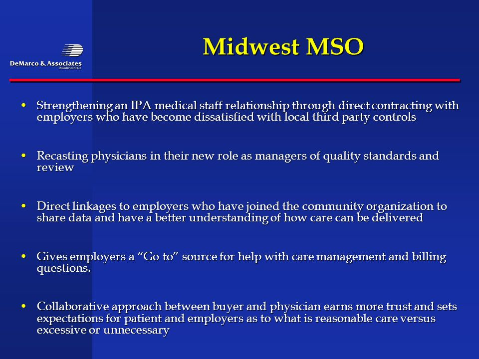 Midwest MSO Strengthening an IPA medical staff relationship through direct contracting with employers who have become dissatisfied with local third pa