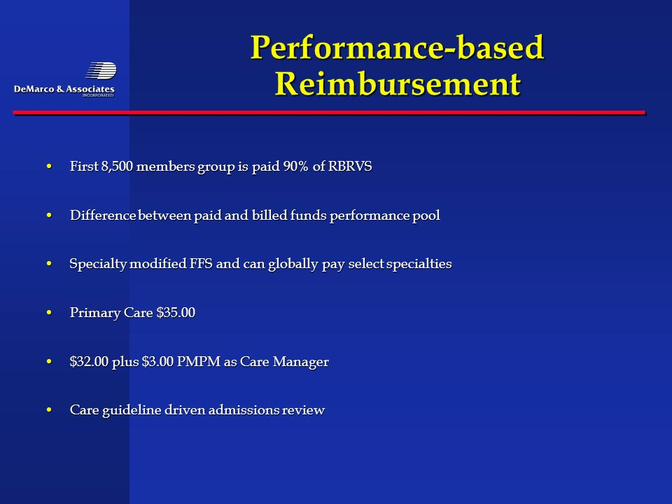 Performance-based Reimbursement First 8,500 members group is paid 90% of RBRVSFirst 8,500 members group is paid 90% of RBRVS Difference between paid a