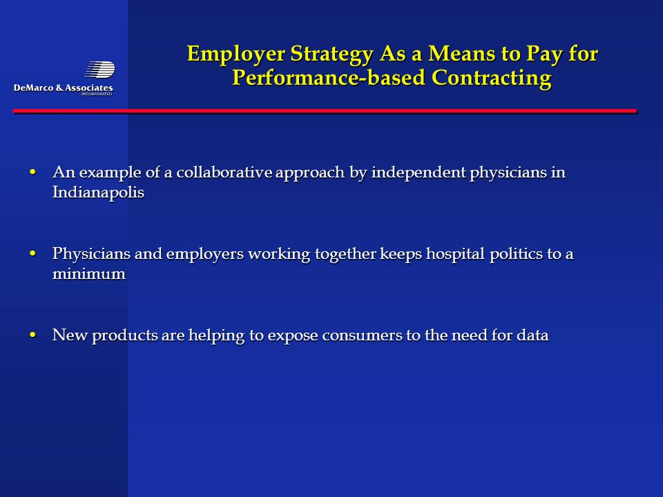 Employer Strategy As a Means to Pay for Performance-based Contracting An example of a collaborative approach by independent physicians in Indianapolis