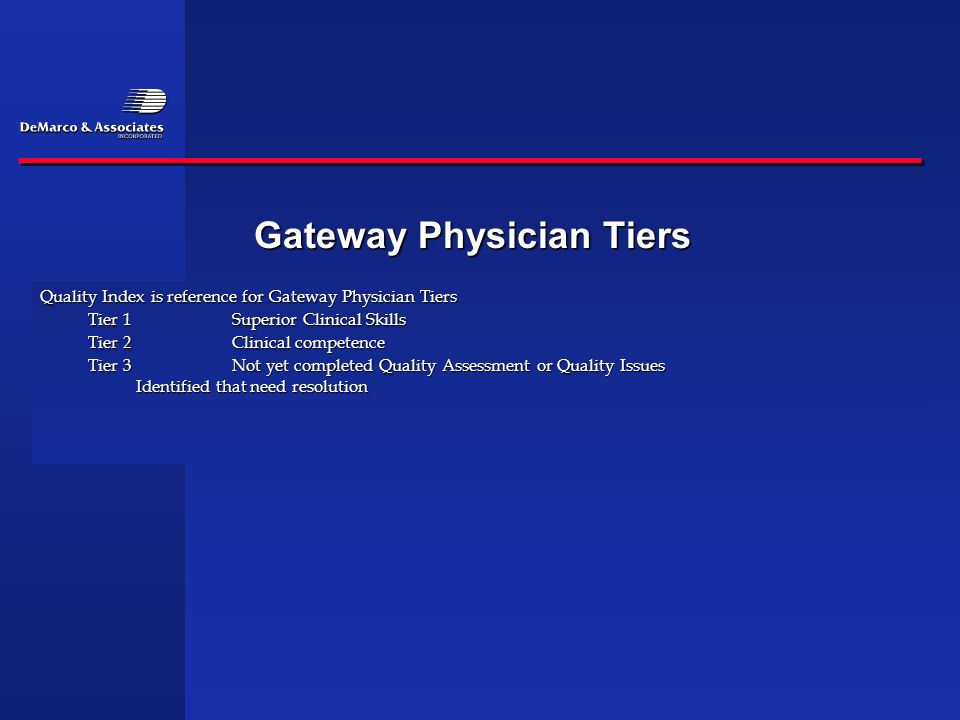 Gateway Physician Tiers Quality Index is reference for Gateway Physician Tiers Tier 1 Superior Clinical Skills Tier 2 Clinical competence Tier 3 Not y