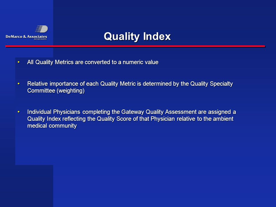 Quality Index All Quality Metrics are converted to a numeric valueAll Quality Metrics are converted to a numeric value Relative importance of each Qua