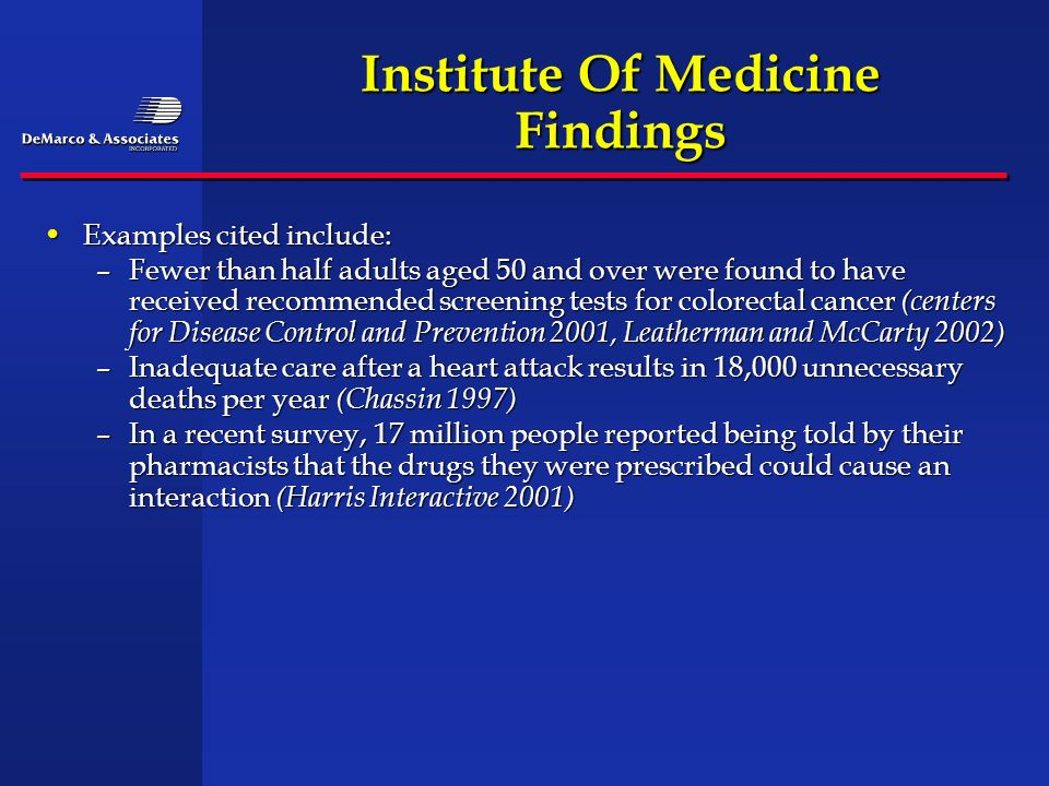 Institute Of Medicine Findings Examples cited include:Examples cited include: –Fewer than half adults aged 50 and over were found to have received rec