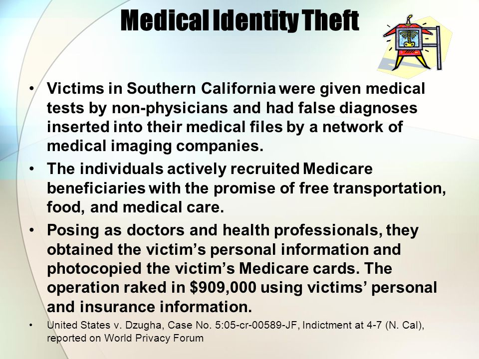 Medical Identity Theft Victims in Southern California were given medical tests by non-physicians and had false diagnoses inserted into their medical f