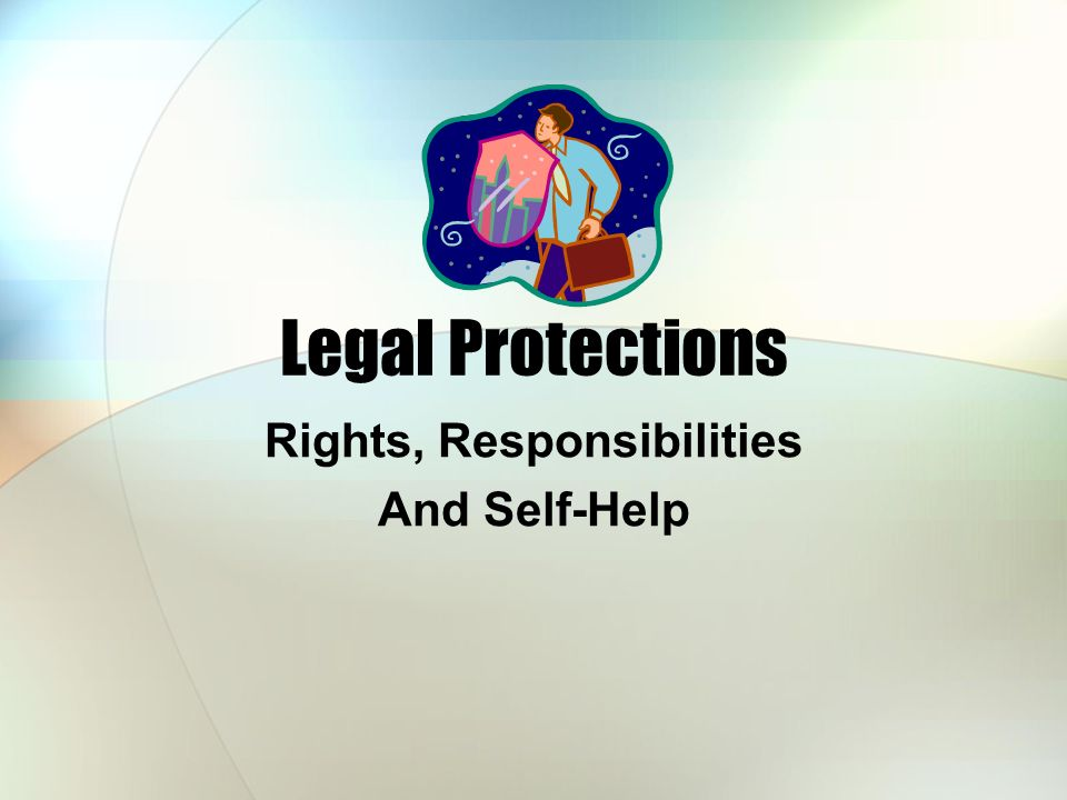 Legal Protections Rights, Responsibilities And Self-Help