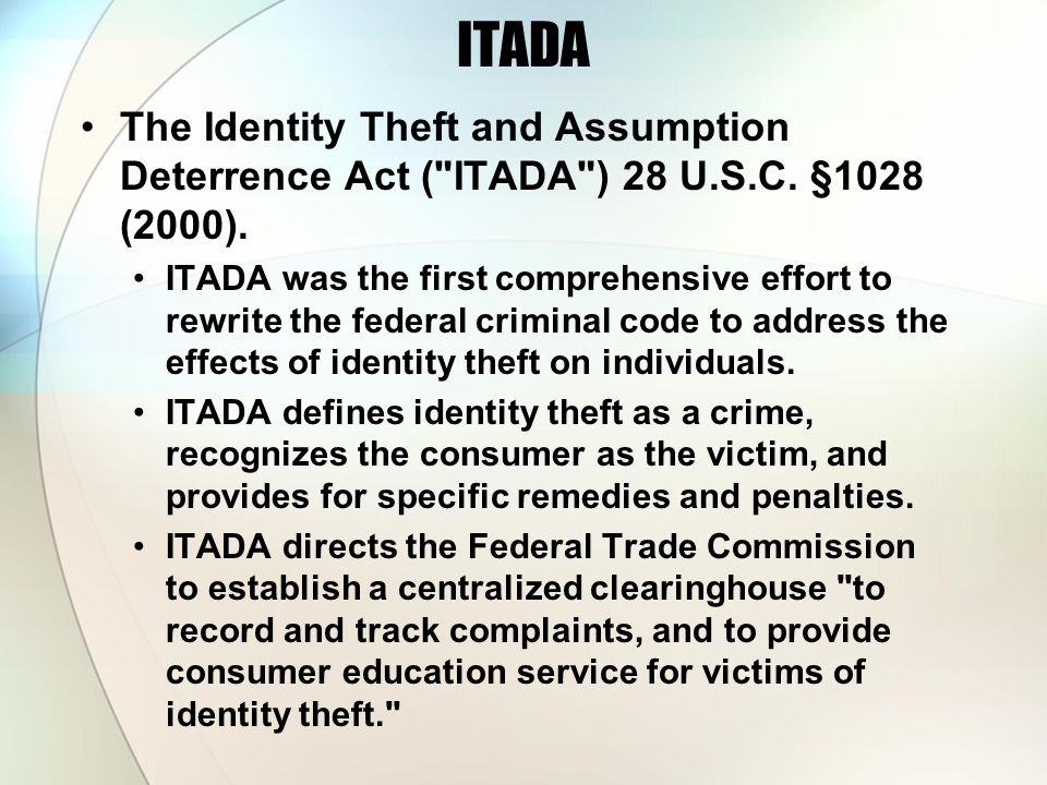 ITADA The Identity Theft and Assumption Deterrence Act (
