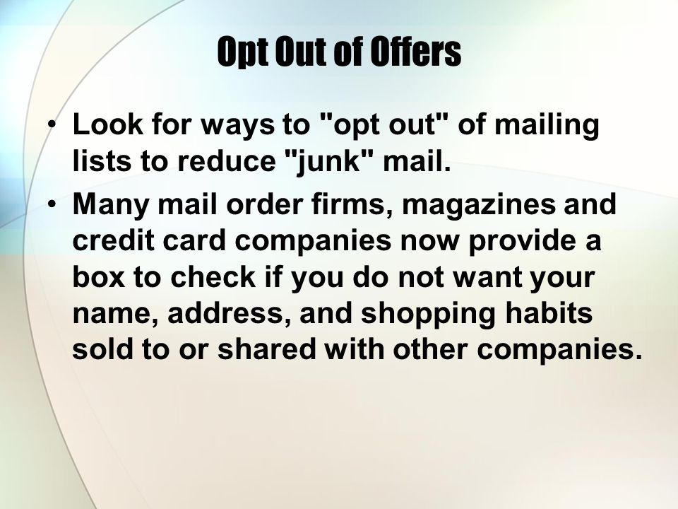 Opt Out of Offers Look for ways to