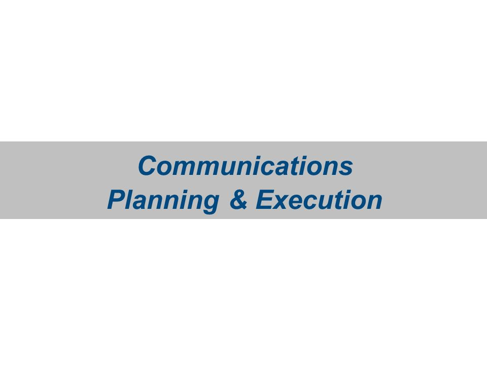 Communications Planning & Execution
