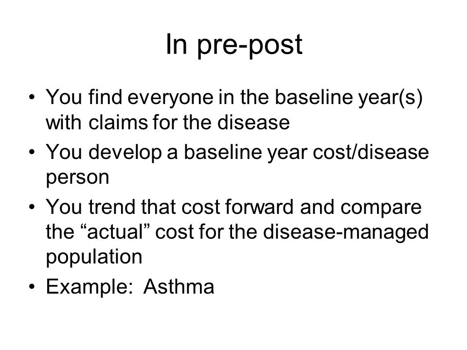 In the example Assume no inflation, no claims other than asthma –These assumptions just simplify.