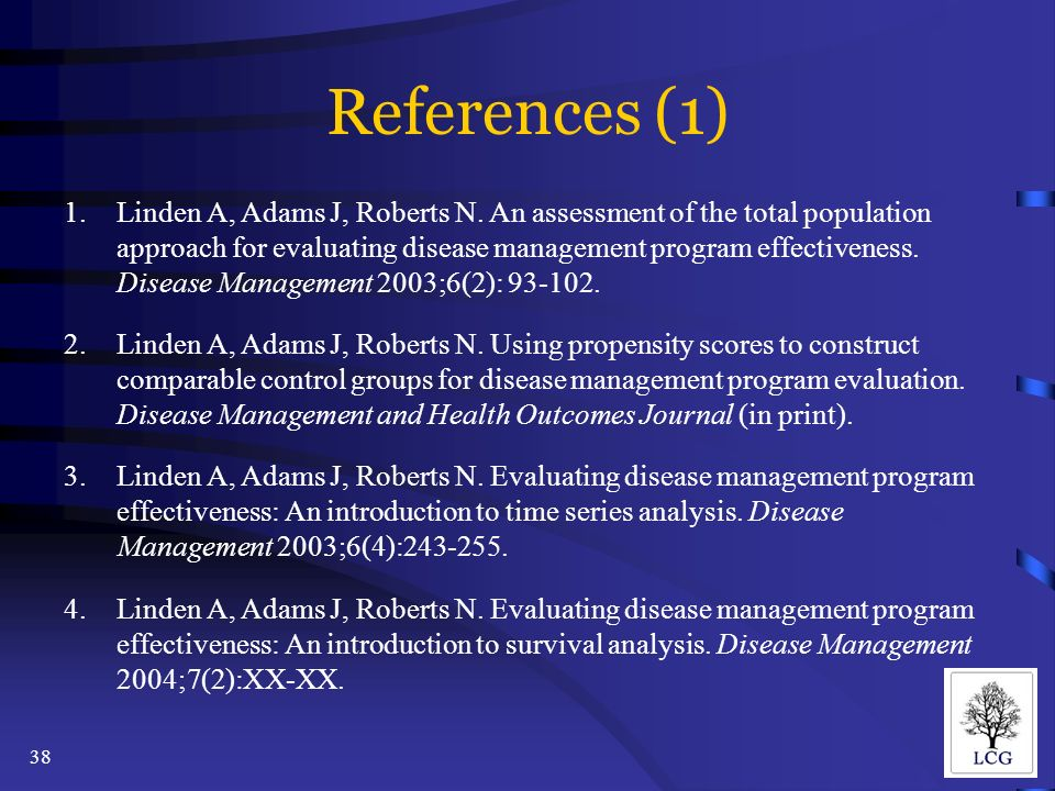 38 1.Linden A, Adams J, Roberts N. An assessment of the total population approach for evaluating disease management program effectiveness. Disease Man