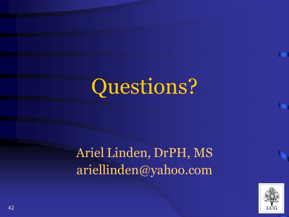 42 Questions Ariel Linden, DrPH, MS ariellinden@yahoo.com