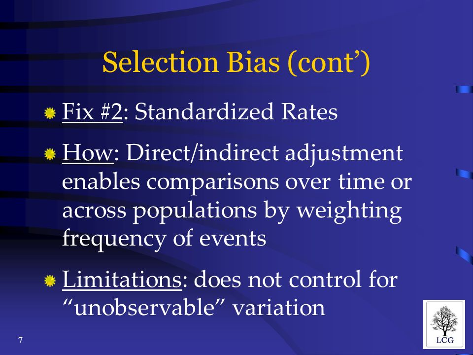 7 Fix #2: Standardized Rates How: Direct/indirect adjustment enables comparisons over time or across populations by weighting frequency of events Limitations: does not control for unobservable variation