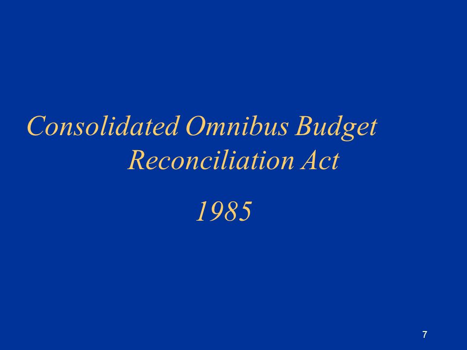 7 Consolidated Omnibus Budget Reconciliation Act 1985