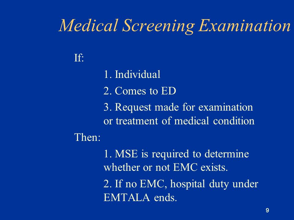 9 Medical Screening Examination If: 1. Individual 2.