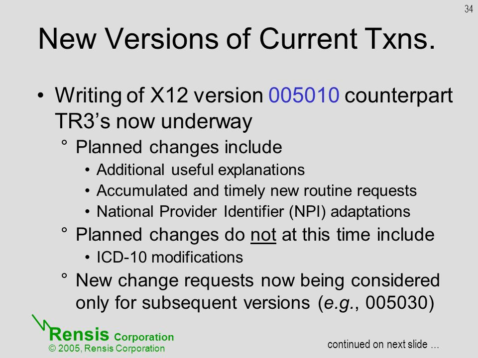 Rensis Corporation © 2005, Rensis Corporation New Versions of Current Txns.