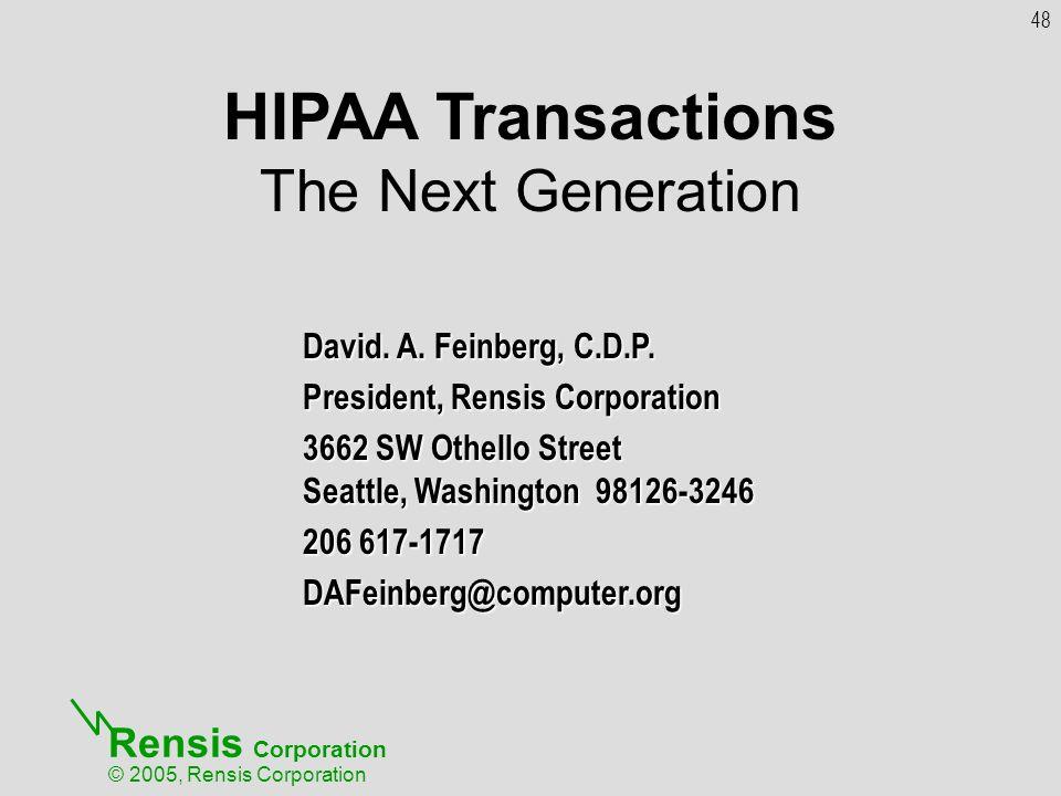 Rensis Corporation © 2005, Rensis Corporation David. A. Feinberg, C.D.P. President, Rensis Corporation 3662 SW Othello Street Seattle, Washington 9812