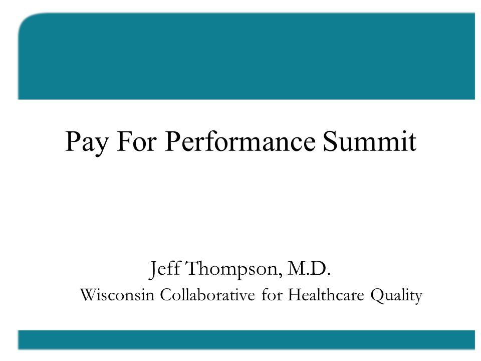 Los Angeles Pay For Performance Summit Jeff Thompson, M.D.