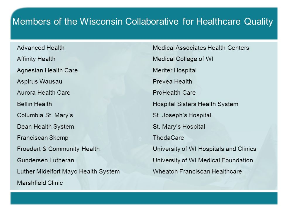 Advanced Health Affinity Health Agnesian Health Care Aspirus Wausau Aurora Health Care Bellin Health Columbia St.
