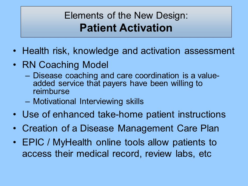 Health risk, knowledge and activation assessment RN Coaching Model –Disease coaching and care coordination is a value- added service that payers have