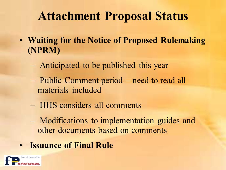 Attachment Proposal Status Waiting for the Notice of Proposed Rulemaking (NPRM) – Anticipated to be published this year – Public Comment period – need
