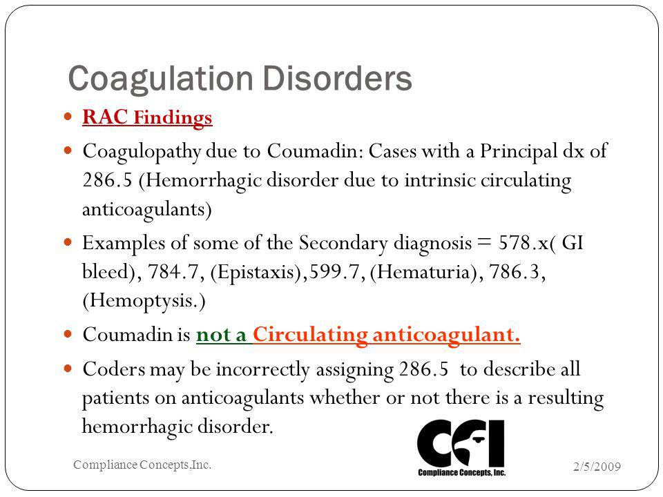 Coagulation Disorders RAC Findings Coagulopathy due to Coumadin: Cases with a Principal dx of 286.5 (Hemorrhagic disorder due to intrinsic circulating