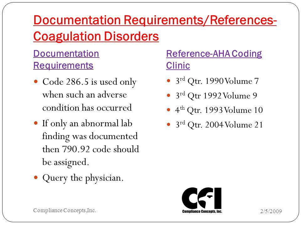 Documentation Requirements/References- Coagulation Disorders Documentation Requirements Reference-AHA Coding Clinic Code 286.5 is used only when such