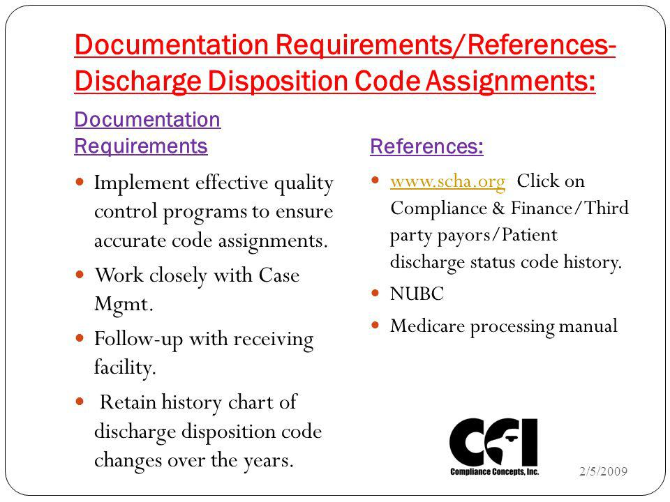 Documentation Requirements/References- Discharge Disposition Code Assignments: Documentation Requirements References: Implement effective quality cont