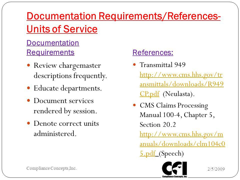 Documentation Requirements/References- Units of Service Documentation Requirements References: Review chargemaster descriptions frequently. Educate de