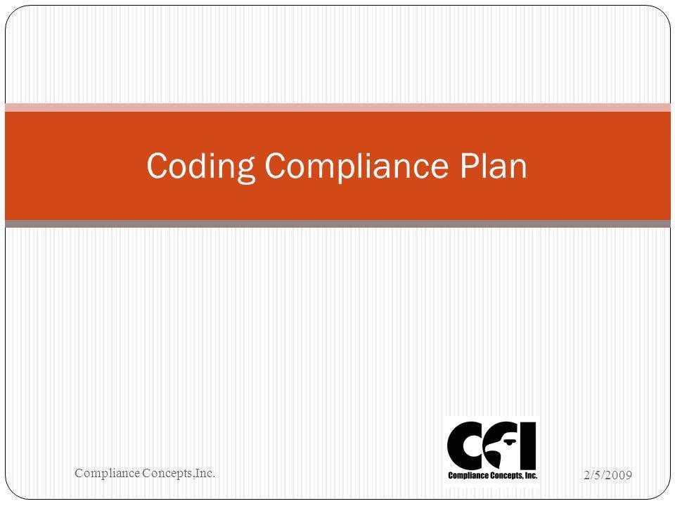 Coding Compliance Plan 2/5/2009 Compliance Concepts,Inc.