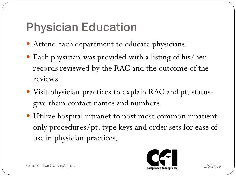 Physician Education Attend each department to educate physicians. Each physician was provided with a listing of his/her records reviewed by the RAC an