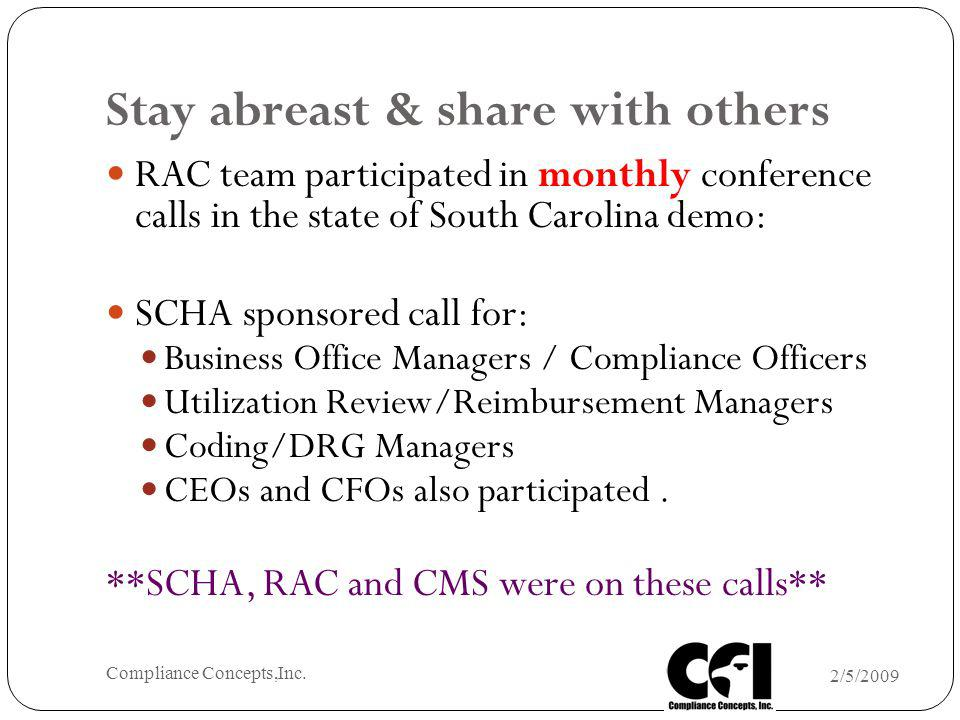 Stay abreast & share with others RAC team participated in monthly conference calls in the state of South Carolina demo: SCHA sponsored call for: Busin