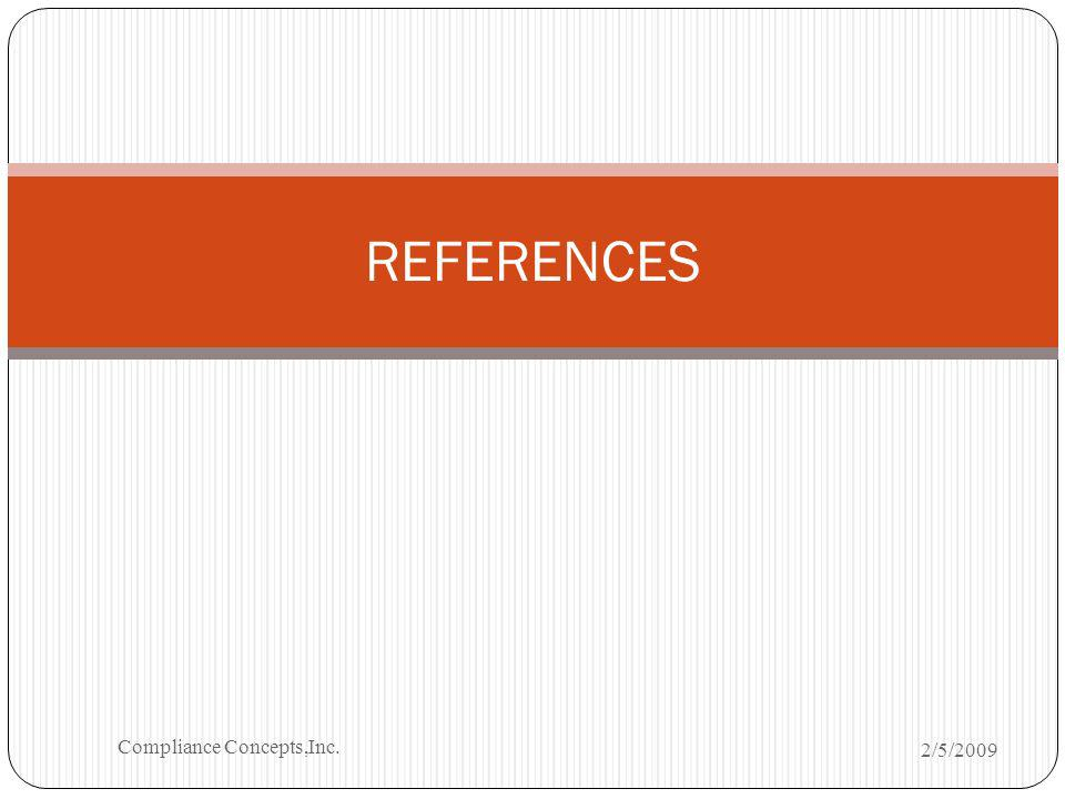 REFERENCES 2/5/2009 Compliance Concepts,Inc.