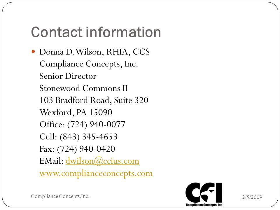 Contact information Donna D. Wilson, RHIA, CCS Compliance Concepts, Inc. Senior Director Stonewood Commons II 103 Bradford Road, Suite 320 Wexford, PA