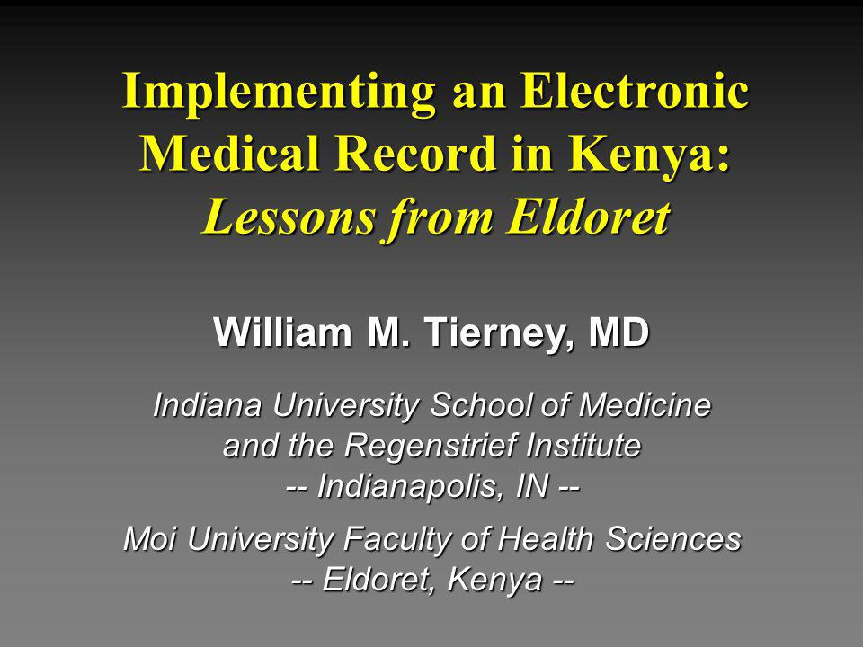 Implementing an Electronic Medical Record in Kenya: Lessons from Eldoret William M.