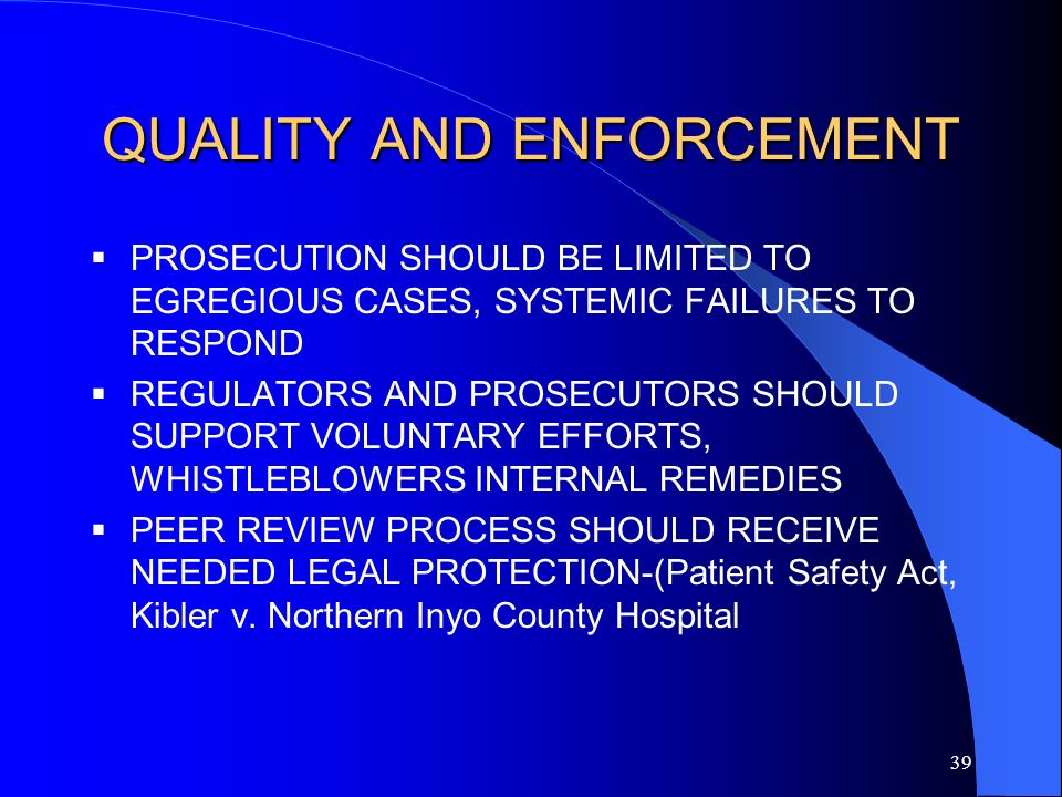 38 QUALITY AND ENFORCEMENT HAS THERE BEEN A SYSTEMIC FAILURE BY MANAGEMENT AND THE BOARD TO ADDRESS QUALITY ISSUES.