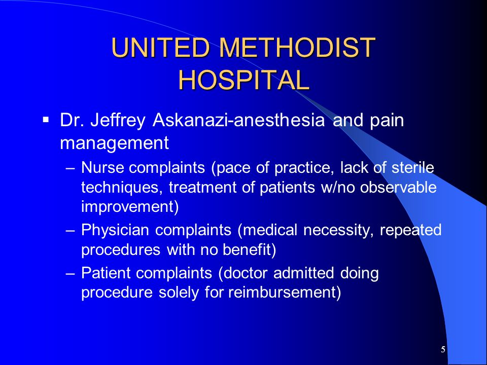 4 HANDLING ALLEGATIONS OF SYSTEMIC LEADERSHIP FAILURES UNITED METHODIST HOSPITAL-MICHIGAN-DEFERRED PROSECUTION REDDING HOSPITAL-CALIFORNIA-SALE OF HOSPITAL PUTNAM HOSPITAL-WEST VIRGINIA EDGEWATER HOSPITAL-ILLINOIS-CONVICTION OF MANAGEMENT COMPANY CENTRAL MONTGOMERY HOSPITAL- Pa.-SETTLEMENT AGREEMENT FOR OVERSIGHT CHANGES