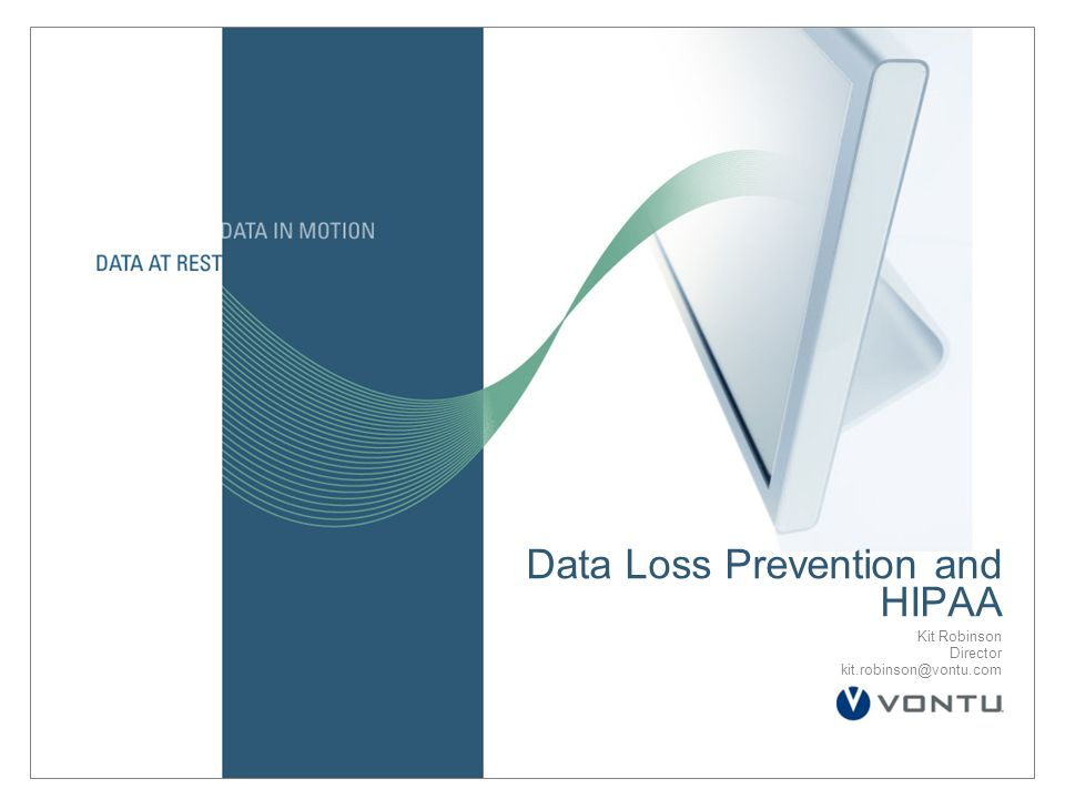 Kit Robinson Director Data Loss Prevention and HIPAA